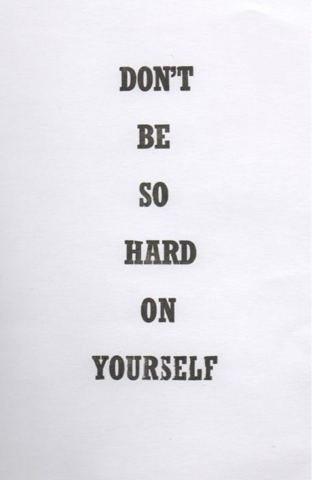 don't be so hard